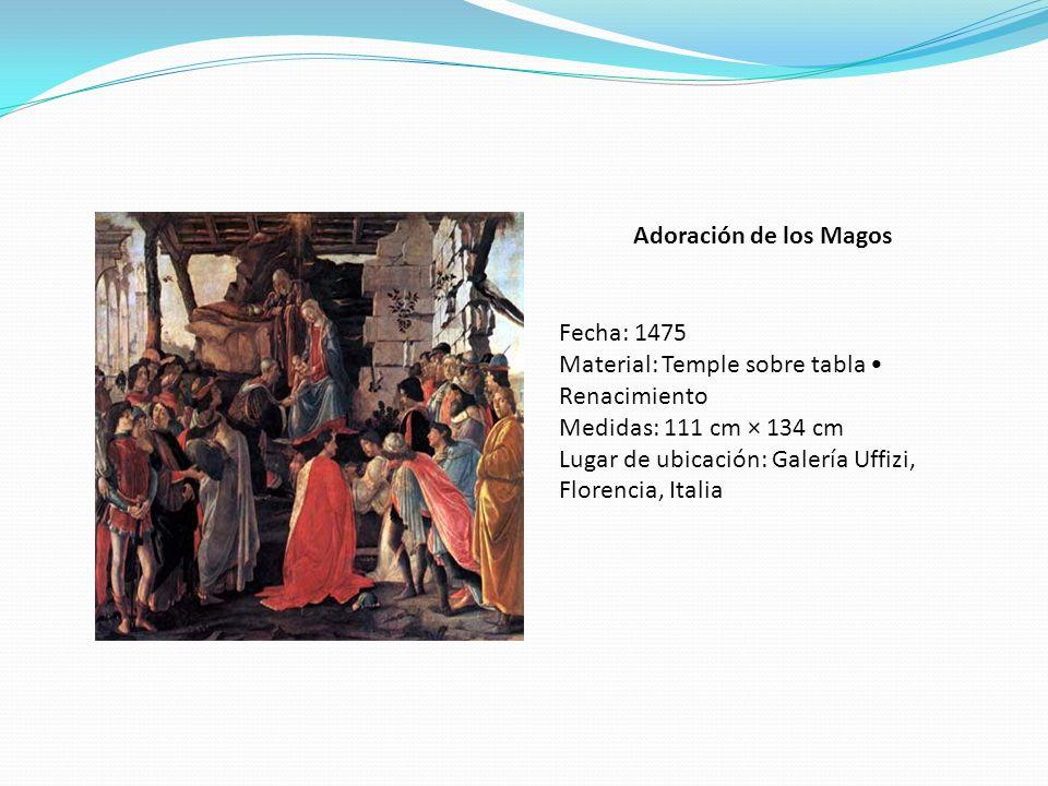 Adoración de los Magos Fecha: 1475. Material: Temple sobre tabla • Renacimiento. Medidas: 111 cm × 134 cm.