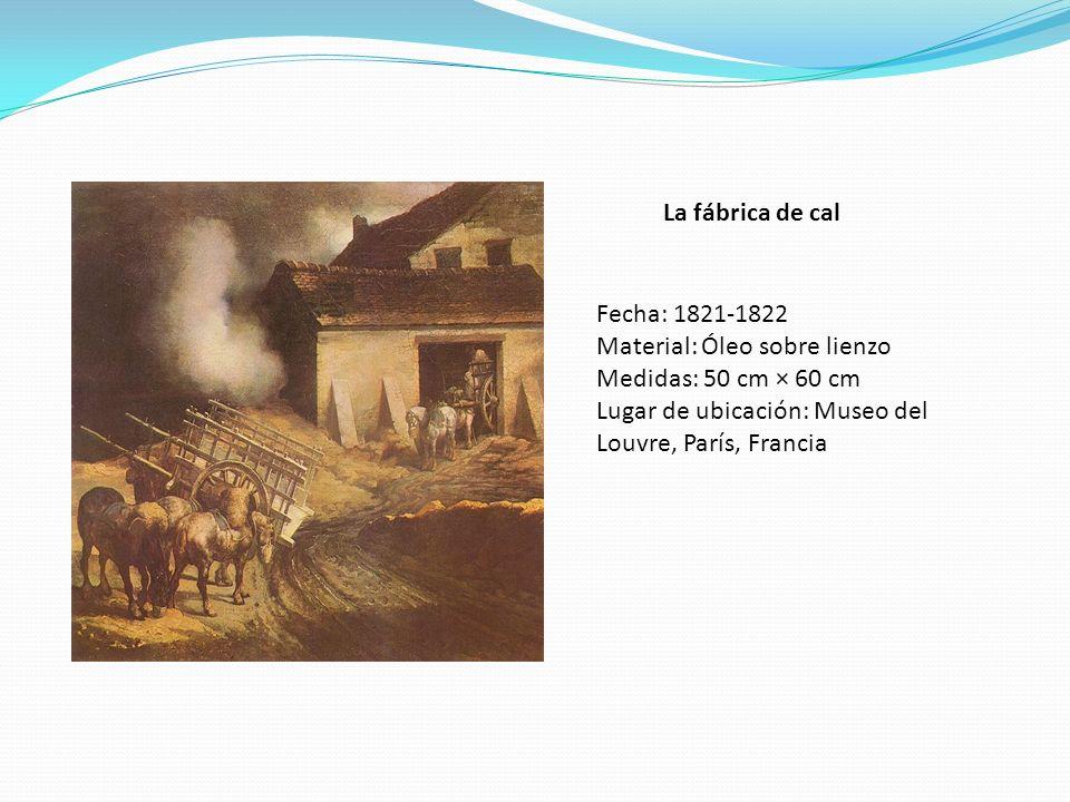 La fábrica de cal Fecha: 1821-1822. Material: Óleo sobre lienzo.