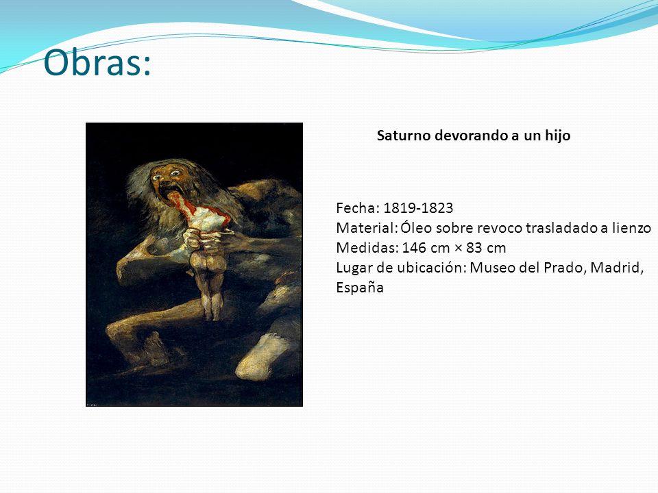 Obras: Saturno devorando a un hijo Fecha: 1819-1823