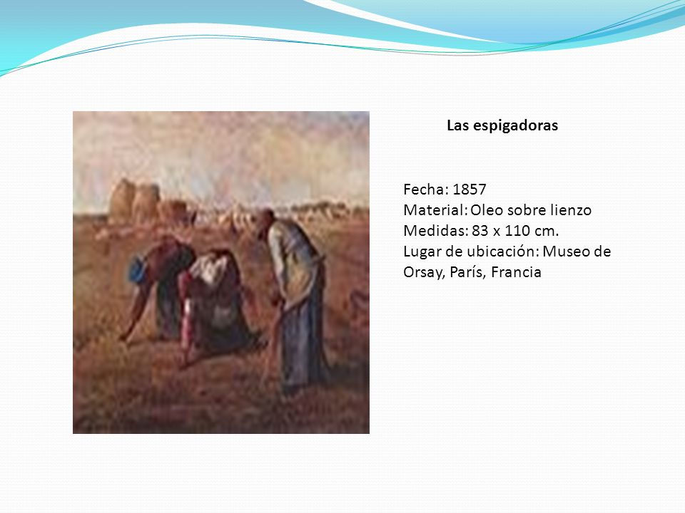 Las espigadoras Fecha: 1857 Material: Oleo sobre lienzo Medidas: 83 x 110 cm.