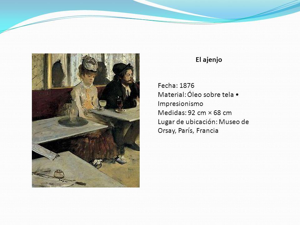 El ajenjo Fecha: 1876. Material: Óleo sobre tela • Impresionismo.