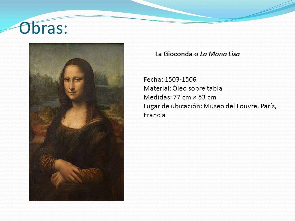 Obras: La Gioconda o La Mona Lisa Fecha: 1503-1506