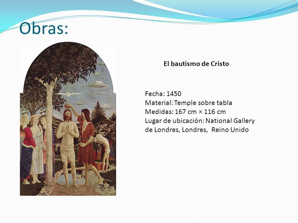Obras: El bautismo de Cristo Fecha: 1450 Material: Temple sobre tabla