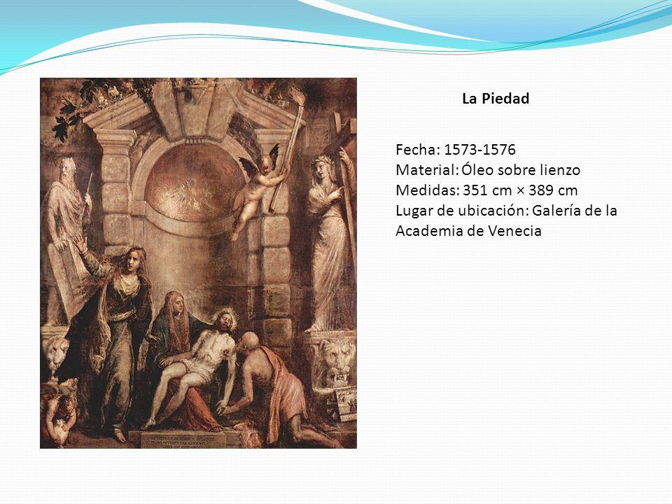 La Piedad Fecha: 1573-1576. Material: Óleo sobre lienzo.