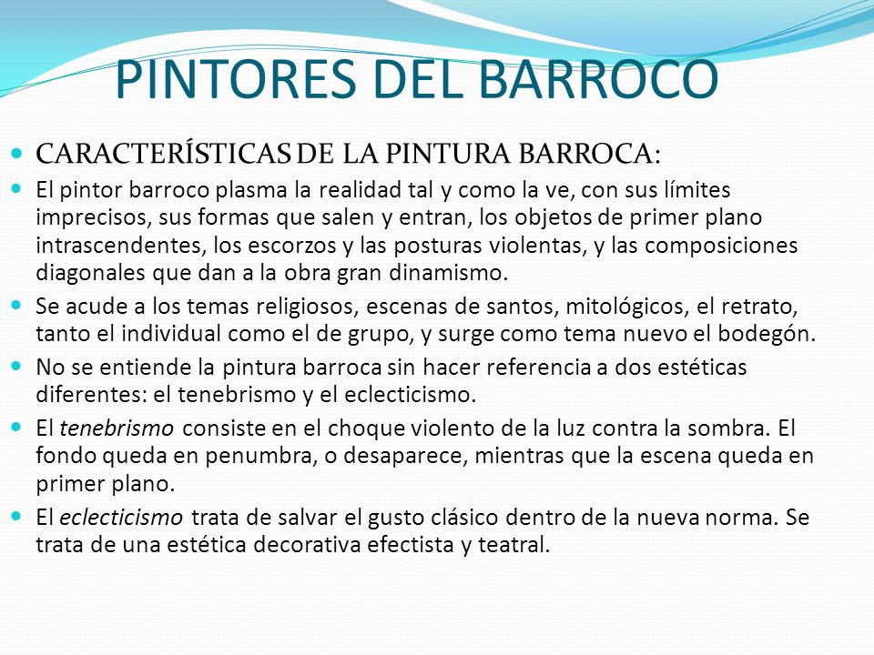 PINTORES DEL BARROCO CARACTERÍSTICAS DE LA PINTURA BARROCA: