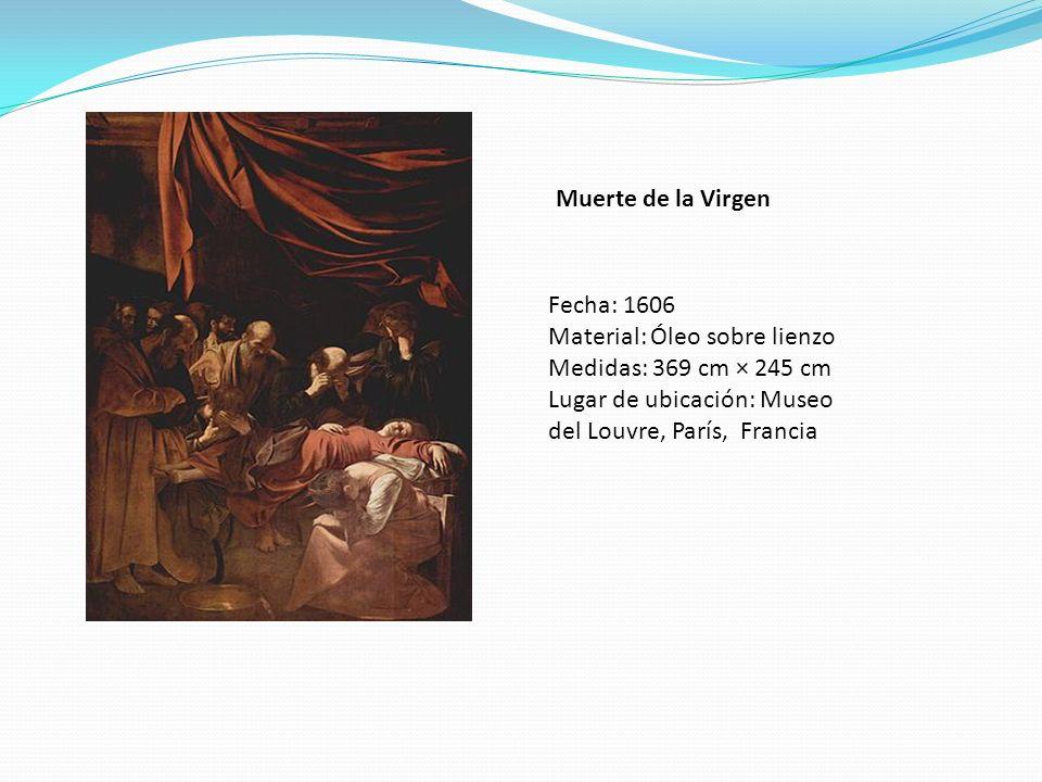 Muerte de la Virgen Fecha: 1606. Material: Óleo sobre lienzo.