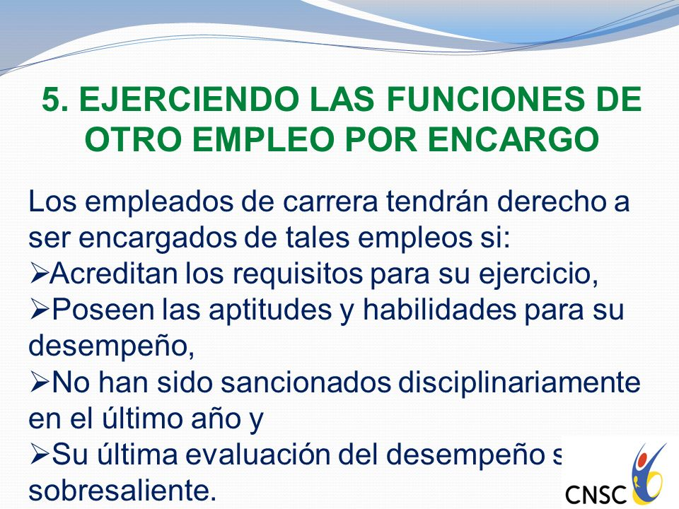 5. EJERCIENDO LAS FUNCIONES DE OTRO EMPLEO POR ENCARGO