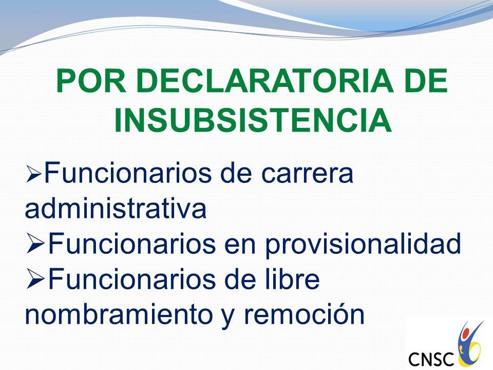 POR DECLARATORIA DE INSUBSISTENCIA