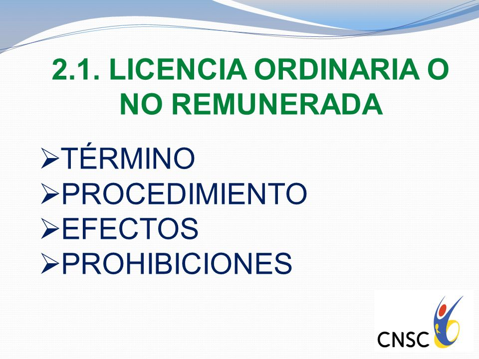 2.1. LICENCIA ORDINARIA O NO REMUNERADA
