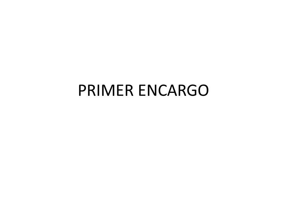 PRIMER ENCARGO