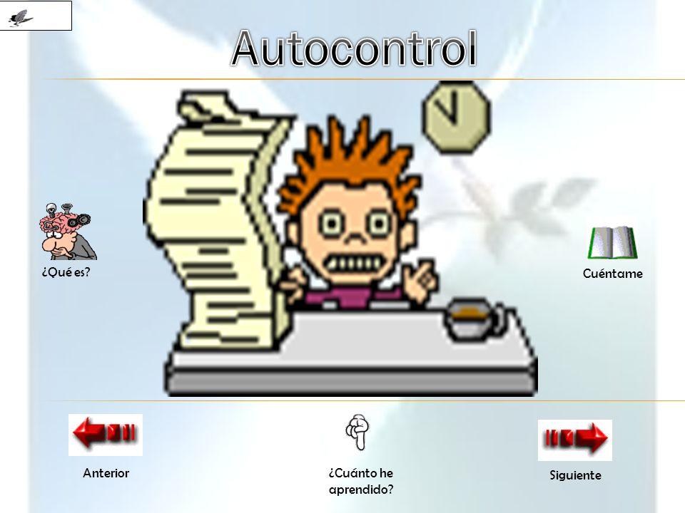 Autocontrol ¿Qué es Cuéntame Anterior ¿Cuánto he aprendido Siguiente