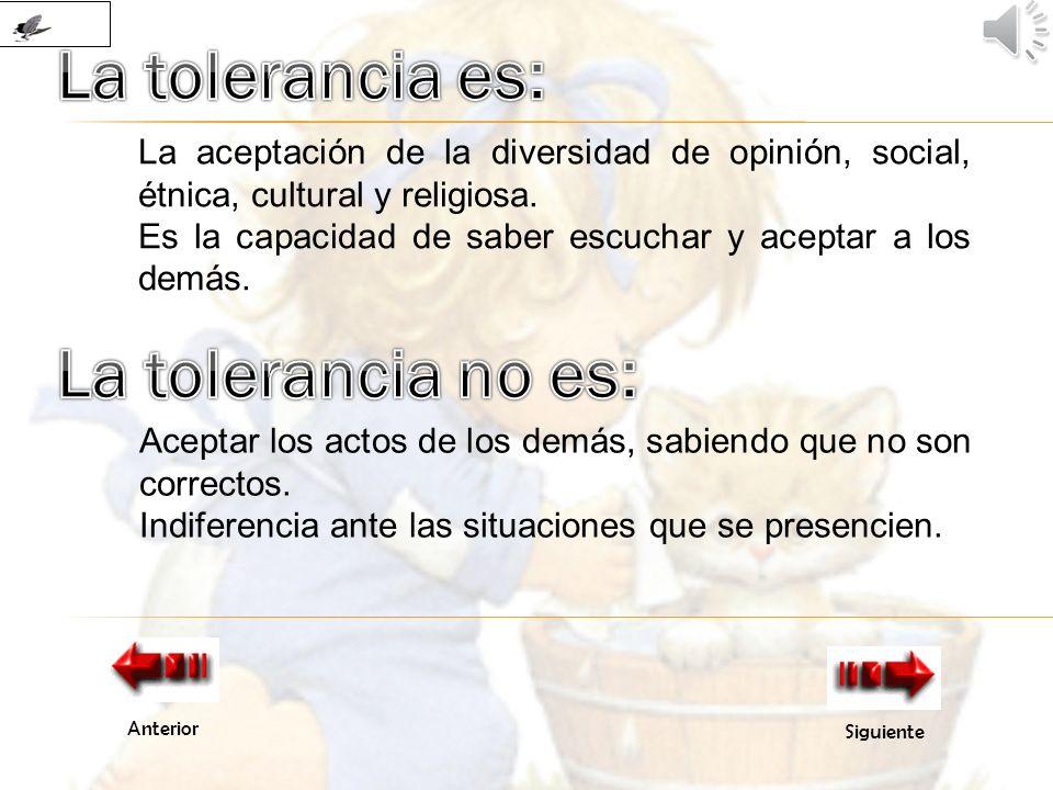 La tolerancia es: La tolerancia no es: