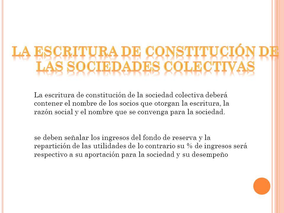 LA ESCRITURA DE CONSTITUCIÓN DE LAS SOCIEDADES COLECTIVAS