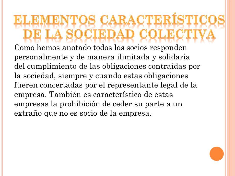 ELEMENTOS CARACTERÍSTICOS DE LA SOCIEDAD COLECTIVA