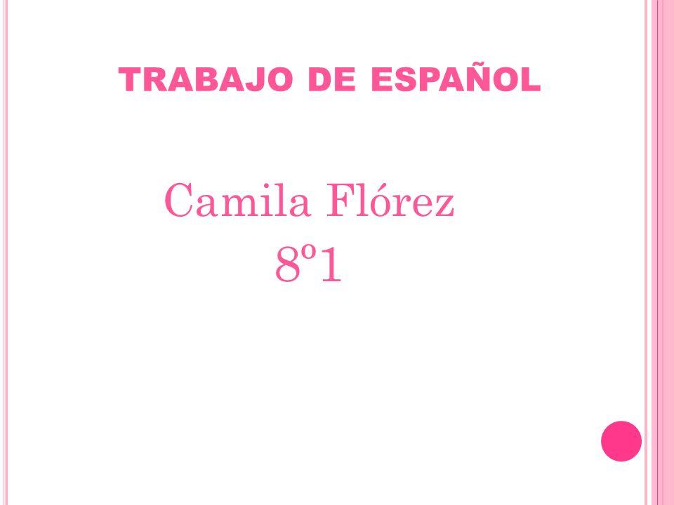 trabajo de español Camila Flórez 8º1