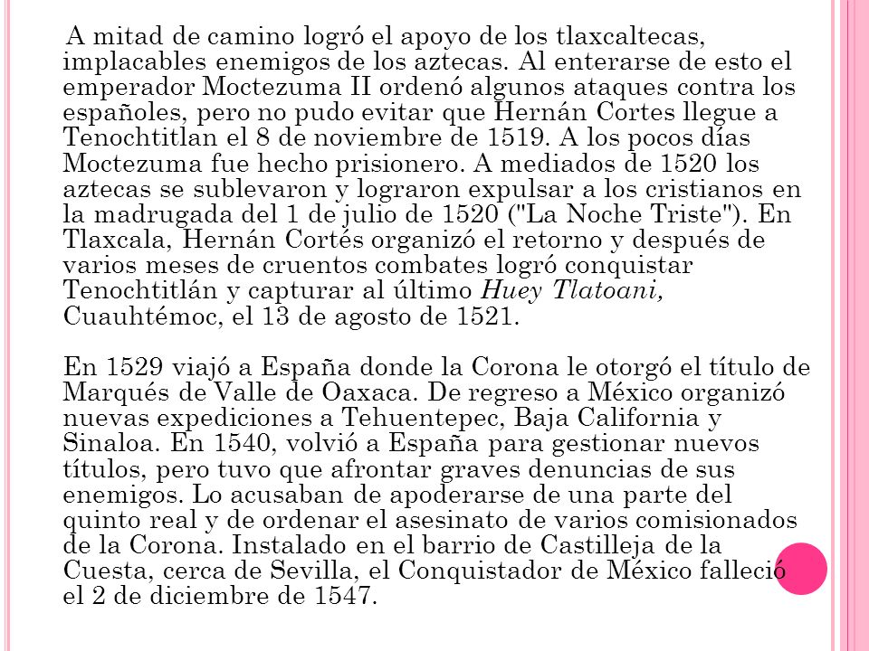 A mitad de camino logró el apoyo de los tlaxcaltecas, implacables enemigos de los aztecas.