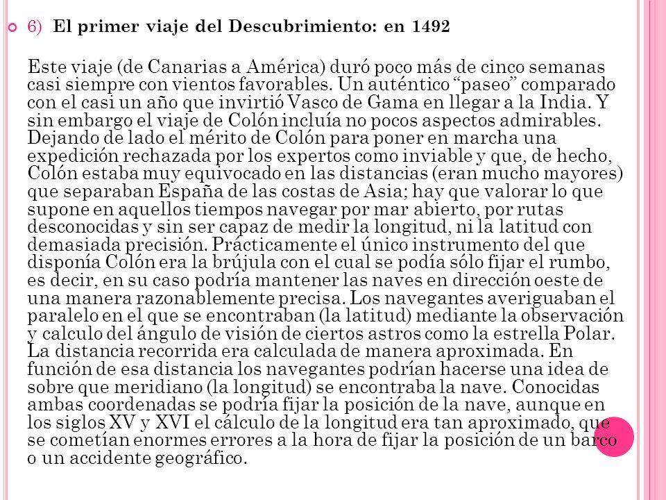 6) El primer viaje del Descubrimiento: en 1492