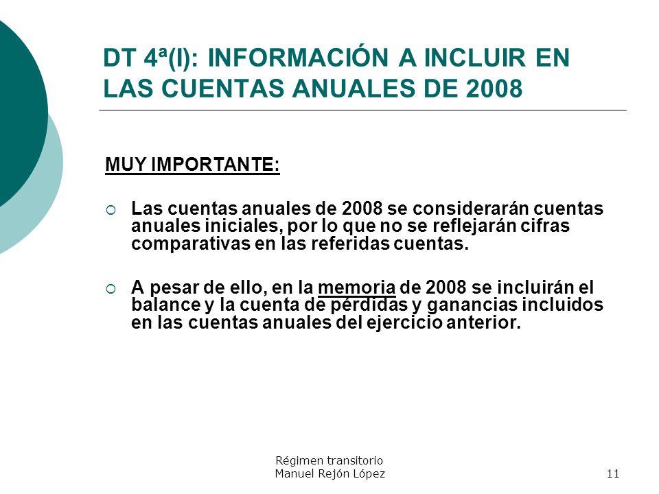 DT 4ª(I): INFORMACIÓN A INCLUIR EN LAS CUENTAS ANUALES DE 2008