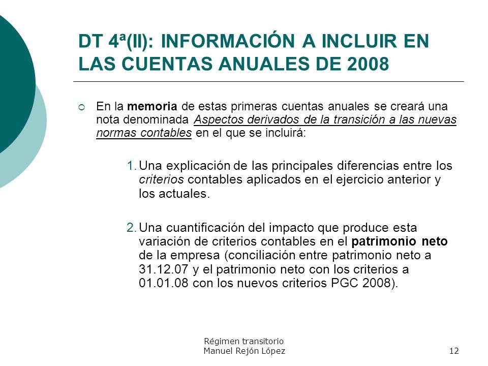 DT 4ª(II): INFORMACIÓN A INCLUIR EN LAS CUENTAS ANUALES DE 2008