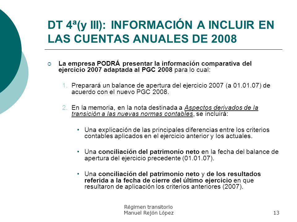 DT 4ª(y III): INFORMACIÓN A INCLUIR EN LAS CUENTAS ANUALES DE 2008