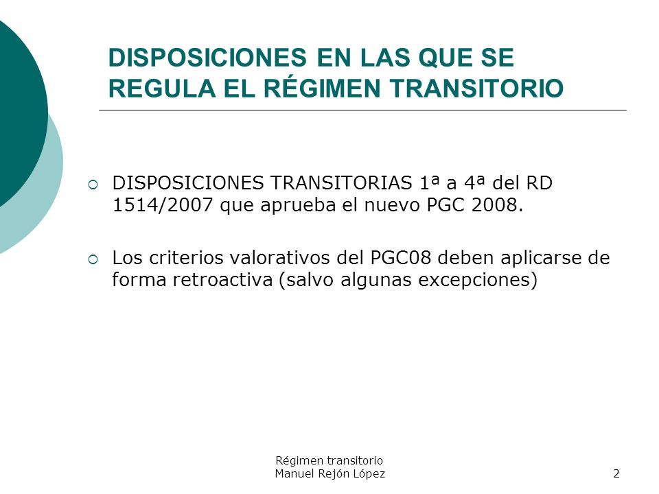 DISPOSICIONES EN LAS QUE SE REGULA EL RÉGIMEN TRANSITORIO