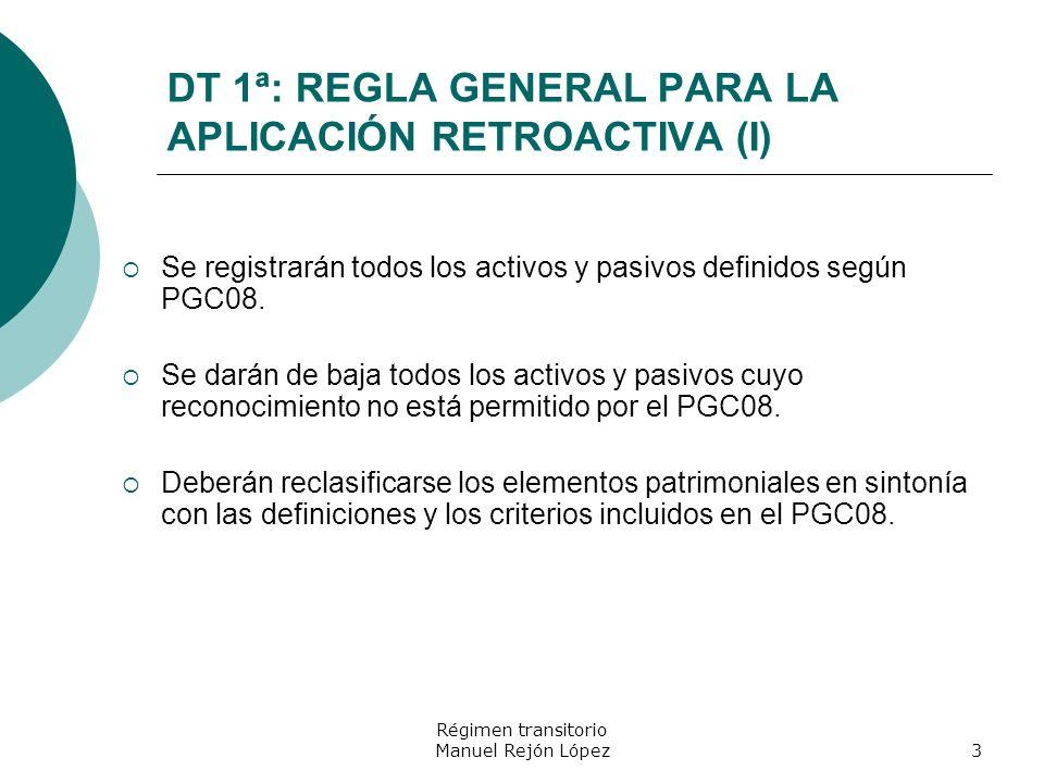 DT 1ª: REGLA GENERAL PARA LA APLICACIÓN RETROACTIVA (I)