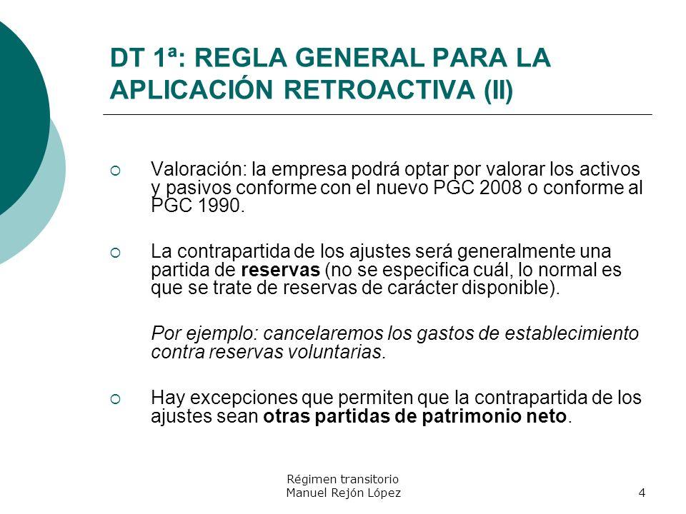 DT 1ª: REGLA GENERAL PARA LA APLICACIÓN RETROACTIVA (II)
