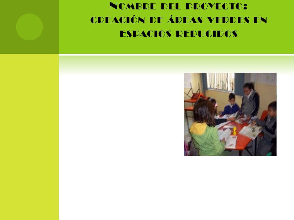 Nombre del proyecto: creación de áreas verdes en espacios reducidos