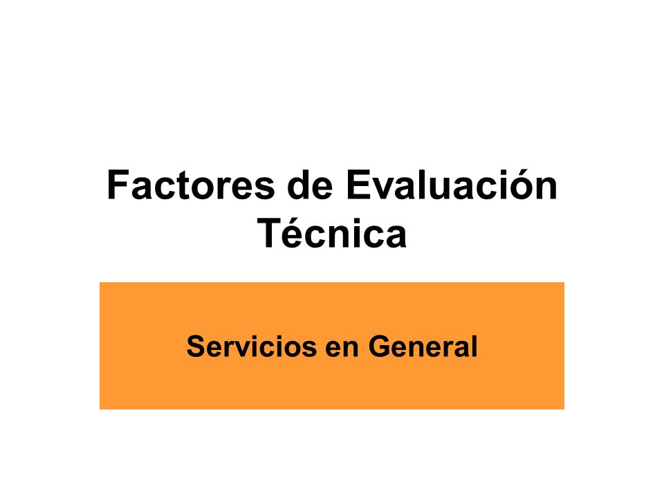 Factores de Evaluación Técnica