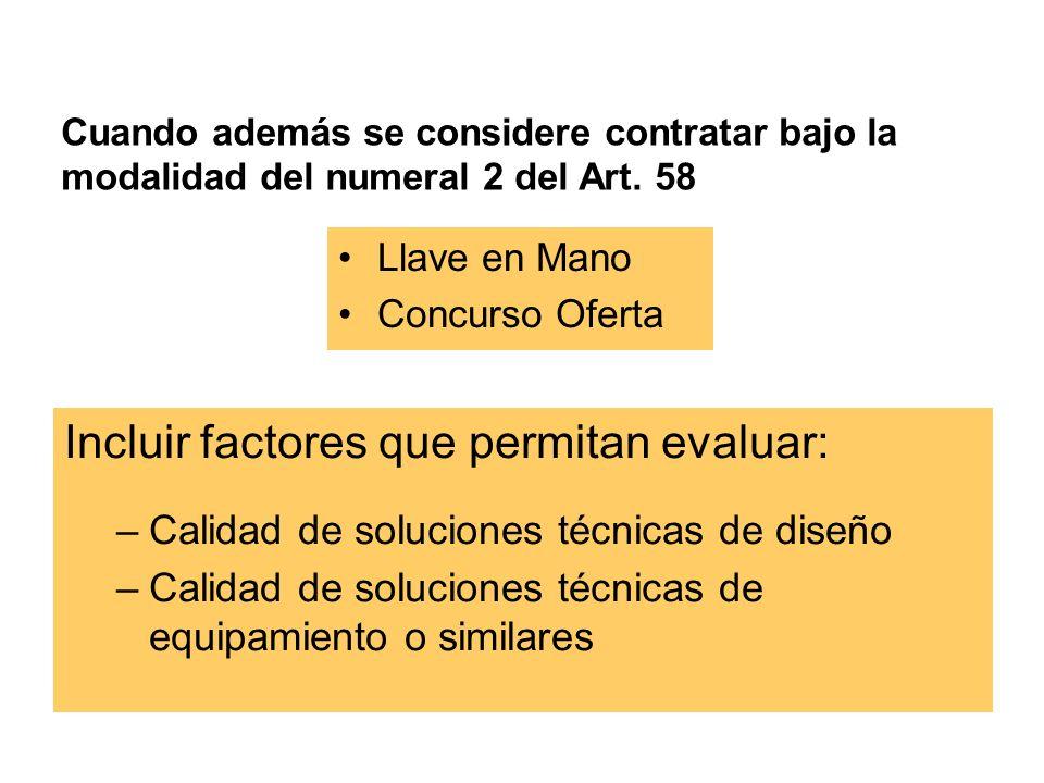 Incluir factores que permitan evaluar:
