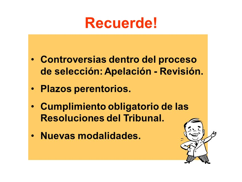 Recuerde! Controversias dentro del proceso de selección: Apelación - Revisión. Plazos perentorios.