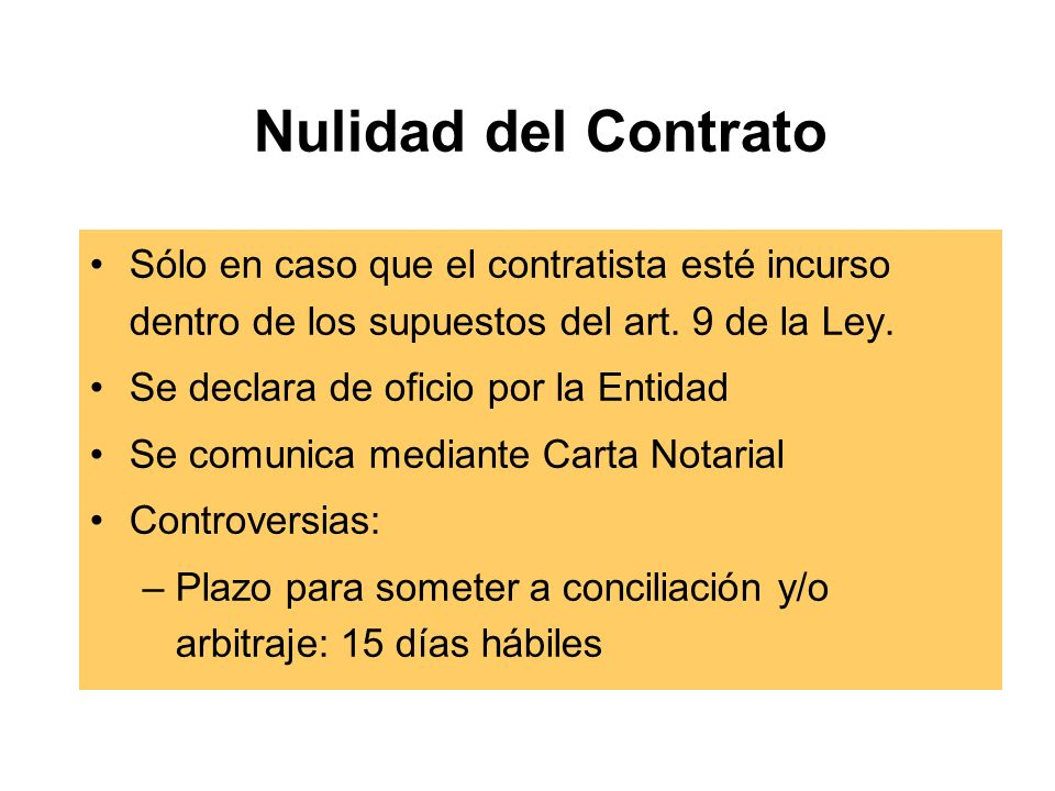 Nulidad del Contrato Sólo en caso que el contratista esté incurso dentro de los supuestos del art. 9 de la Ley.