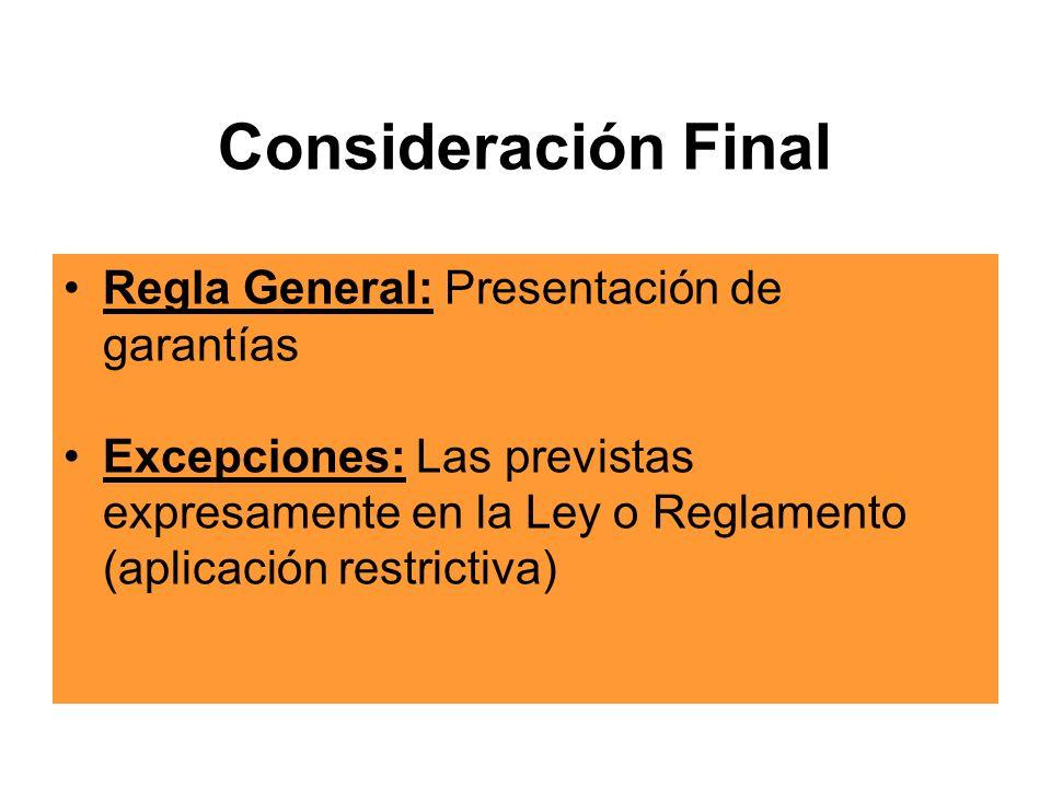 Consideración Final Regla General: Presentación de garantías