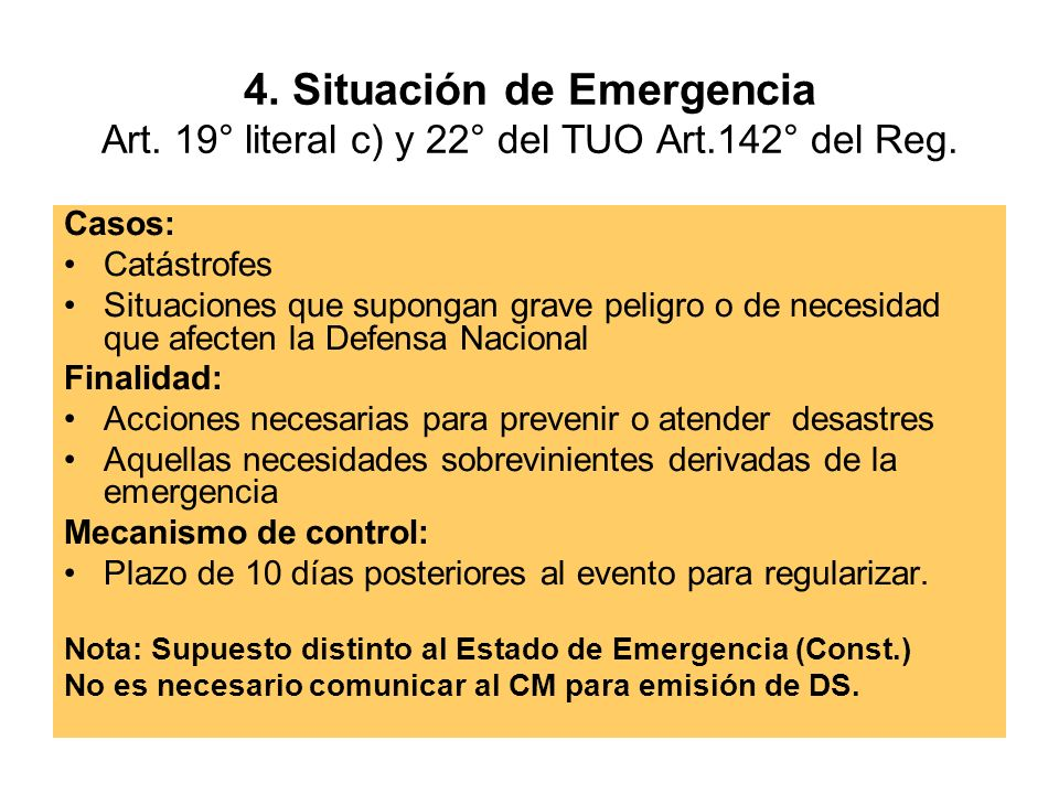 4. Situación de Emergencia Art. 19° literal c) y 22° del TUO Art