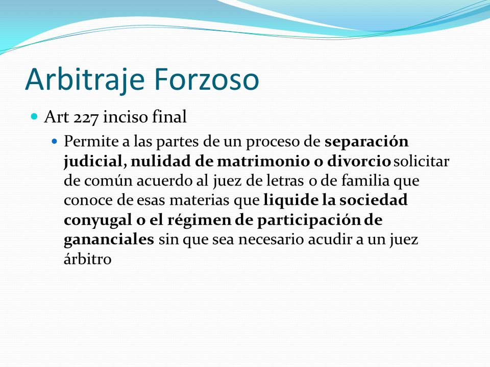 Arbitraje Forzoso Art 227 inciso final