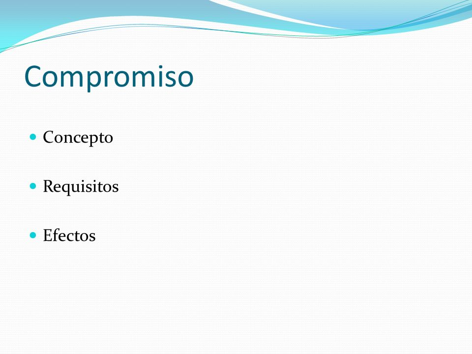 Compromiso Concepto Requisitos Efectos