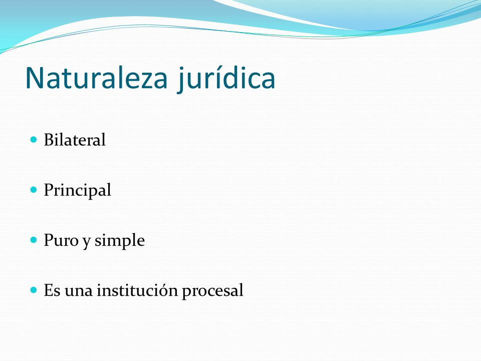 Naturaleza jurídica Bilateral Principal Puro y simple