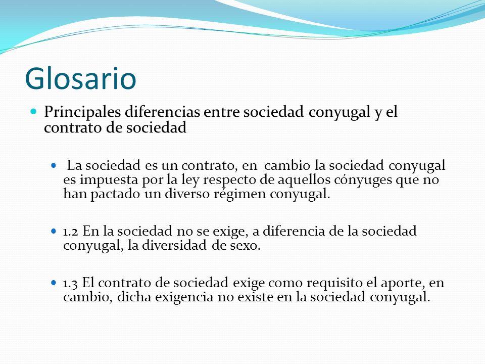 Glosario Principales diferencias entre sociedad conyugal y el contrato de sociedad.
