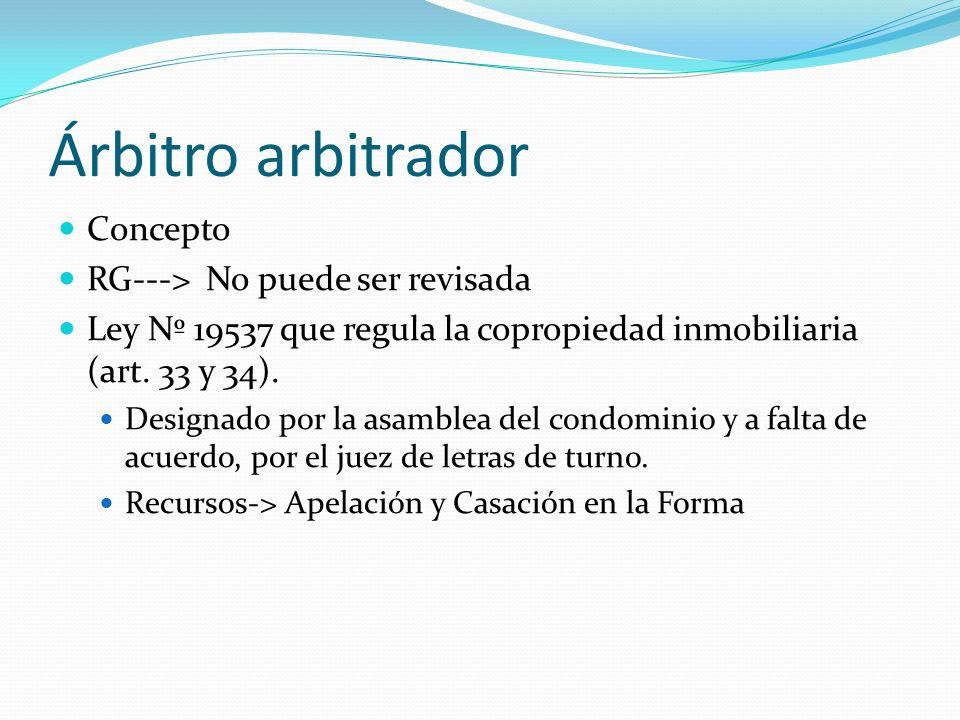 Árbitro arbitrador Concepto RG---> No puede ser revisada