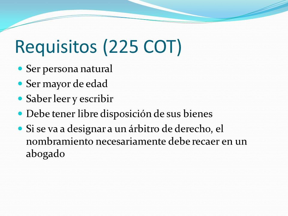 Requisitos (225 COT) Ser persona natural Ser mayor de edad
