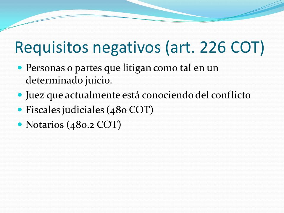 Requisitos negativos (art. 226 COT)