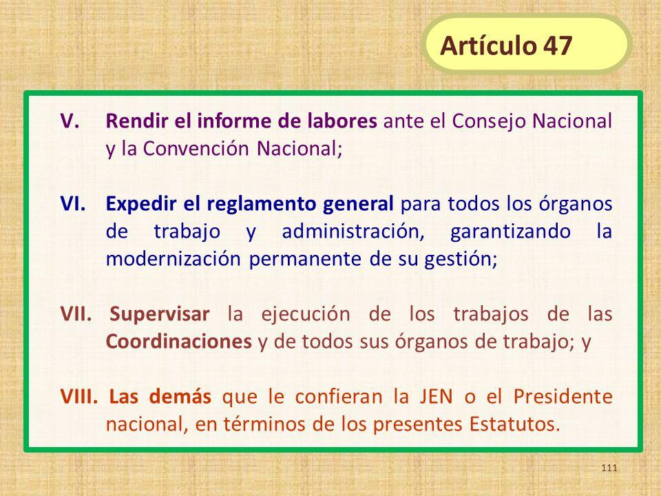 Artículo 47 Rendir el informe de labores ante el Consejo Nacional y la Convención Nacional;