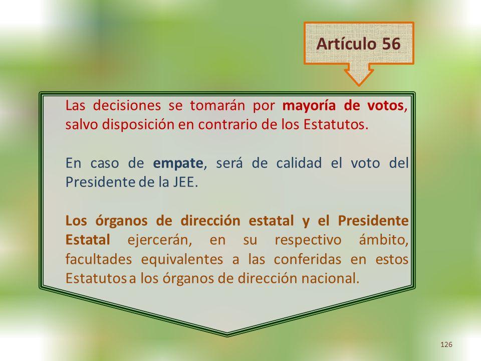Artículo 56 Las decisiones se tomarán por mayoría de votos, salvo disposición en contrario de los Estatutos.