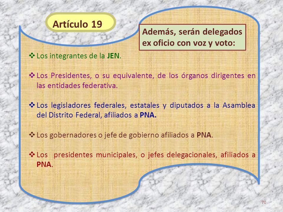 Artículo 19 Además, serán delegados ex oficio con voz y voto: