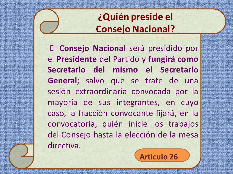 ¿Quién preside el Consejo Nacional