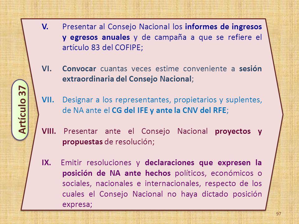 V. Presentar al Consejo Nacional los informes de ingresos y egresos anuales y de campaña a que se refiere el artículo 83 del COFIPE;