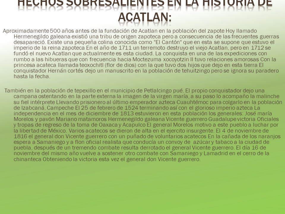 Hechos sobresalientes en la historia de Acatlan: