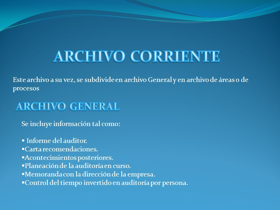 ARCHIVO CORRIENTE ARCHIVO GENERAL