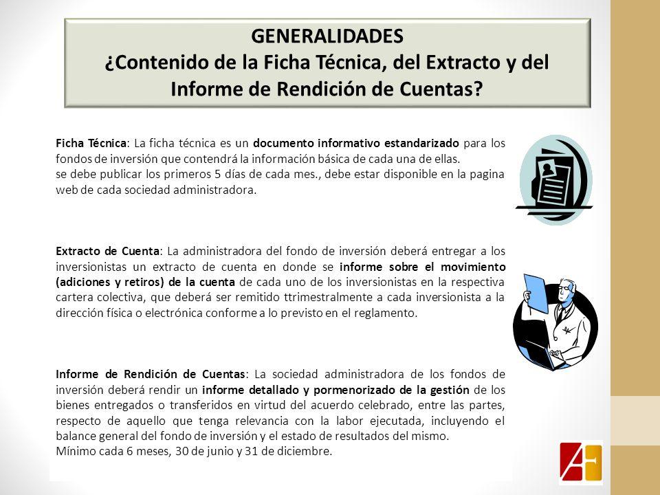 GENERALIDADES ¿Contenido de la Ficha Técnica, del Extracto y del Informe de Rendición de Cuentas