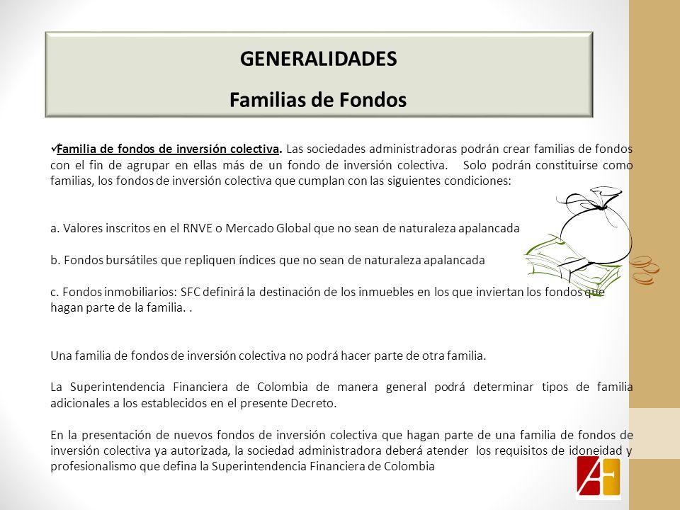 GENERALIDADES Familias de Fondos